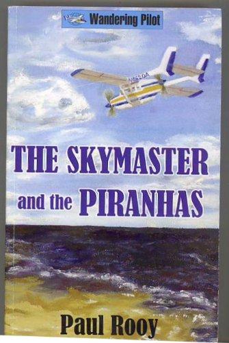 The Skymaster and the Piranhas (Wandering Pilot) pdf epub