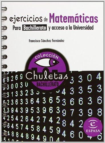 Ejercicios de matemáticas para bachillerato chuletas - 9788467027877 ...
