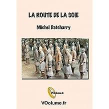 La route de la soie (Histoire) (French Edition)