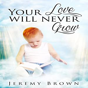Your Love Will Never Grow Audiobook