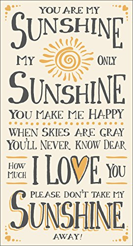 My Word! You are My You are My Sunshine - 8.5 x 16 Decorative Sign, Cream with Grey Lettering]()
