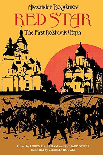 Red Star: The First Bolshevik Utopia (Soviet History, Politics, Society, and Thought) PDF