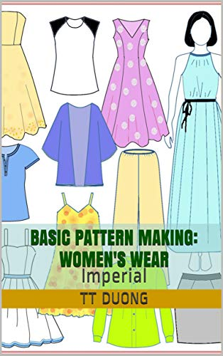 Basic Pattern Making: Women's Wear: Imperial