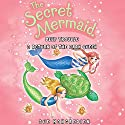 The Secret Mermaid: Deep Trouble & Return of the Dark Queen Audiobook by Sue Mongredien Narrated by Eva Haddon