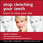 Stop Cenching Your Teeth: Learn to Relax Your Jaw | Lynda Hudson