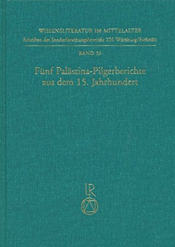 Fünf Palästina-Pilgerberichte aus dem 15. Jahrhundert (Wissensliteratur im Mittelalter) Gebundenes Buch – 23. November 1998 Randall Herz Dietrich Huschenbett Frank Sczesny Reichert