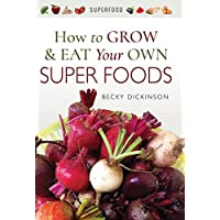 How to Grow and Eat Your Own Superfoods Kindle Edition Deals
