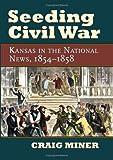 Seeding Civil War 9780700616121