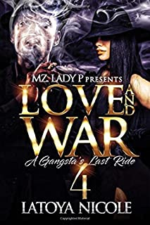 Book Cover: Love And War 4: A Gangsta's Last Ride