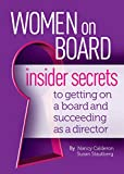 Women On Board: Insider Secrets to Getting on a Board and Succeeding as a Director