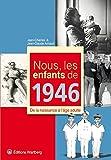 Nous, les enfants de 1946 : De la naissance à l'âge adulte