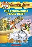 Geronimo Stilton #51: The Enormouse Pearl Heist