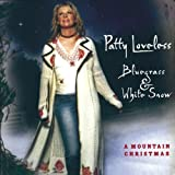 Bluegrass & White Snow: A Mountain Christmas by Loveless, Patty (2010) Audio CD