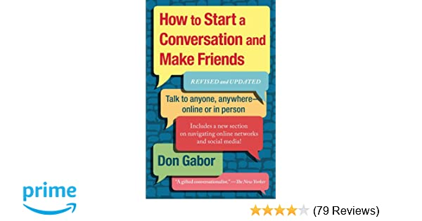 rationelle Konstruktion detaillierter Blick einzigartiger Stil How To Start A Conversation And Make Friends: Revised And ...