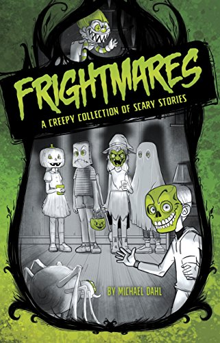 Frightmares (Michael Dahl's Really Scary Stories Book 1)