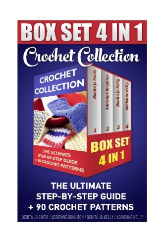 Read Online Crochet Collection BOX SET 4in1: The Ultimate Step-By-Step Guide: (Crochet For Dummies, Crochet For Women, Modern Crochet, Crochet Stitches, Crochet Stitch Dictionary) ePub fb2 ebook