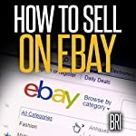 How to Sell on Ebay: The Secret Ebay Recipe (How to Make Money Online) |  Bri