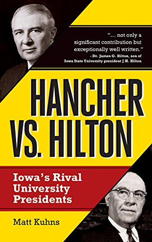 Hancher vs. Hilton: Iowa's Rival University Presidents (Colleges University Iowa)