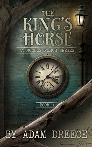 The King's Horse - Book 1: A Mondus Fumus Series by [Dreece, Adam]