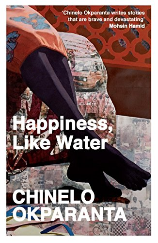Happiness, Like Water: Stories by Chinelo Okparanta (7-Aug-2014) Paperback