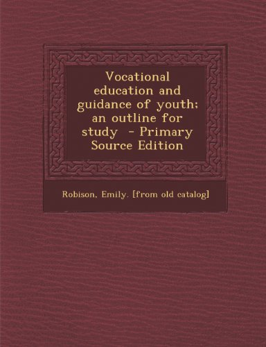 Vocational Education and Guidance of Youth; An Outline for Study - Primary Source Edition
