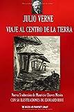 VIAJE AL CENTRO DE LA TIERRA: Nueva traducción ilustrada (Viajes Extraordinarios)