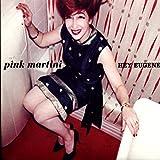 Pink Martini - Hey Eugene