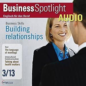 Business Spotlight Audio - Building relationships. 3/2013 Hörbuch