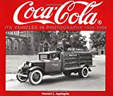 Coca-Cola Its Vehicles in Photographs 1930-1969, Howard L. Applegate, 1882256476