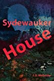 Sydewauker House, J. D. Wellander, 0595231551