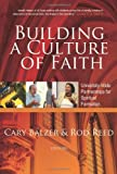 Building a Culture of Faith : Campus-wide Partnership for Spiritual Formation, Cary Balzer, Rod Reed, 0891123008