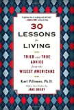 img - for 30 Lessons for Living: Tried and True Advice from the Wisest Americans by Karl Pillemer Ph.D. (2012-10-30) book / textbook / text book