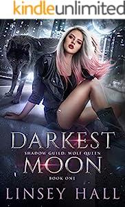 Darkest Moon (Shadow Guild: Wolf Queen Book 1) (English Edition)