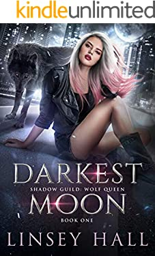 Darkest Moon (Shadow Guild: Wolf Queen Book 1)