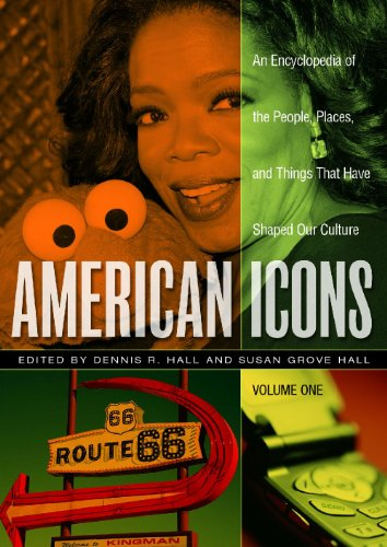 American Icons [3 volumes]: An Encyclopedia of the People, Places, and Things that Have Shaped Our Culture -
