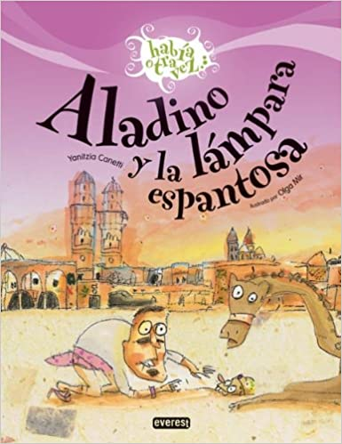 Aladino y la lampara espantosa / Aladdin and the Crazed Lamp (Habia Otra Vez) (Spanish Edition): Yanitzia Canetti, Olga Mir: 9788424170608: Amazon.com: ...