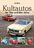 Die Kultautos der 70er und 80er Jahre