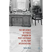 The Influence of Public Opinion on Post-Cold War US Military Interventions