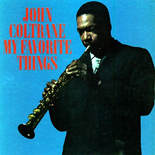 Image result for coltrane my favorite things