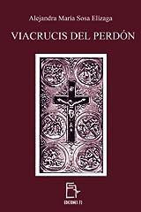 Viacrucis del Perdón (Spanish Edition) Paperback