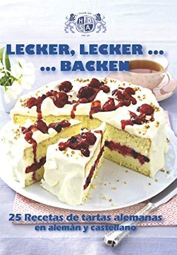 Lecker, lecker...backen: 25 Recetas de tartas alemanas en alemán y castellano (Spanish Edition) by Sociedad hispano-alemana del Norte de España