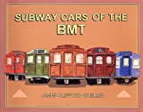 Subway Cars of the BMT, James C. Greller, 0964576511