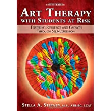 Art Therapy With Students at Risk: Fostering Resilience and Growth Through Self-Expression
