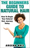Are You Struggling with Clear Instructions on How to Get Your Natural Hair Journey Started?With this book, you'll be able to begin your natural hair journey hassle free!What's the reason you haven't started your natural hair journey yet? You ...