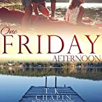 One Friday Afternoon: Diamond Lake, Book 2 | T.K. Chapin