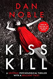 Kiss Kill: A gripping psychological thriller with a brilliant twist (The Girl In The Book Series)
