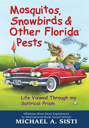 Mosquitos, Snowbirds & Other Florida Pests (Humor Series Book 1)