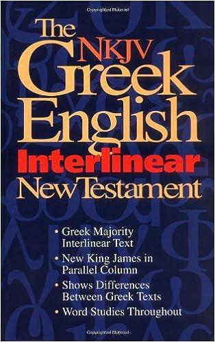 The Nkjv Greek English Interlinear New Testament: Features Word