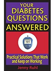 Your Diabetes Questions Answered: Practical Solutions That Work and Keep on Working (Blood Sugar 101 Library)