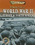 Timeline of World War II: Europe & orth Africa (Americans at War: A Gareth Stevens Timeline Series)